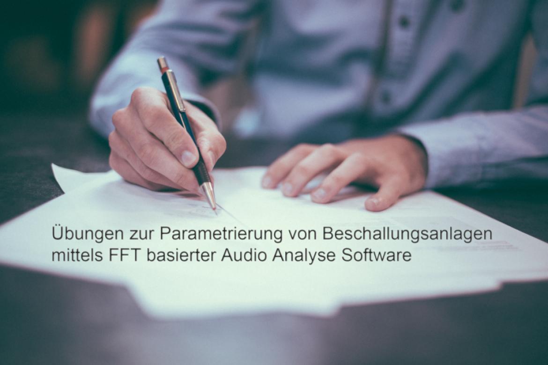 Übungen zur Parametrierung von Beschallungsanlagen mittels FFT basierter Audio Analyse Software